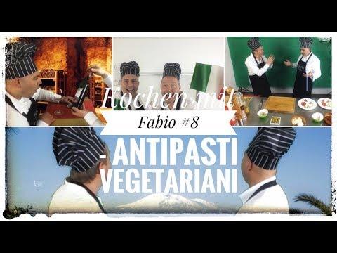 Kochen mit Fabio #8 - antipasti vegetariani